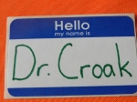 Dr. Croak name tag.  © Norine Dresser photo collection, 2014.