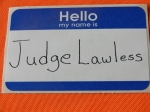 Judge Lawless name tag.  © Norine Dresser photo collection, 2014.